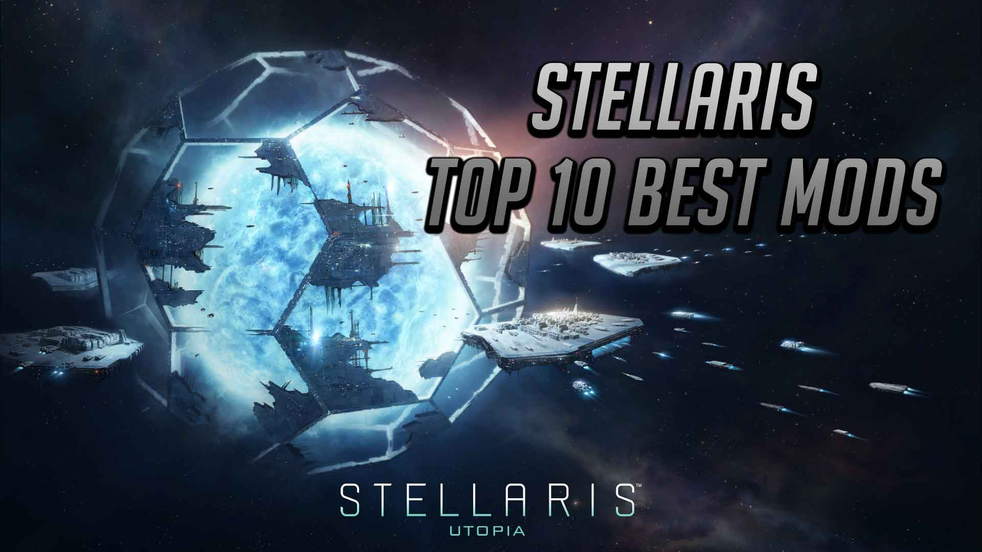 Stellaris Top 10 Best Mods (Updated for 2 2) | Have You Played