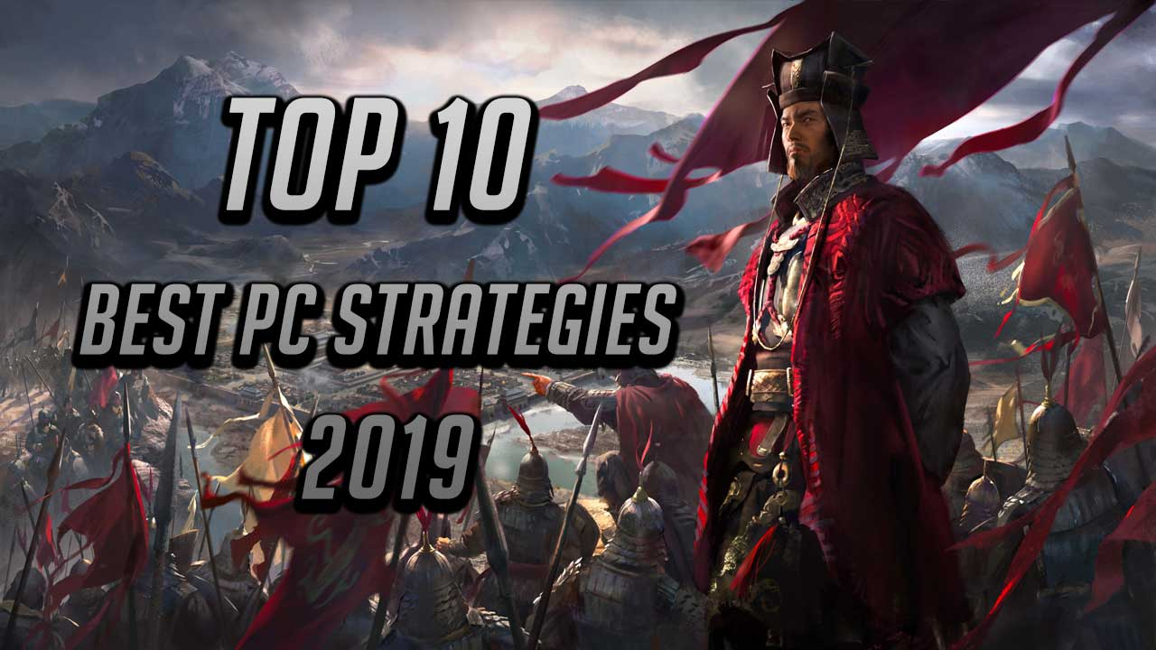 Top 10 Best PC Strategy Games 2019 | Have You Played